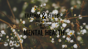 Trauma & Stress Related Disorders That Come With Bad Mental Health