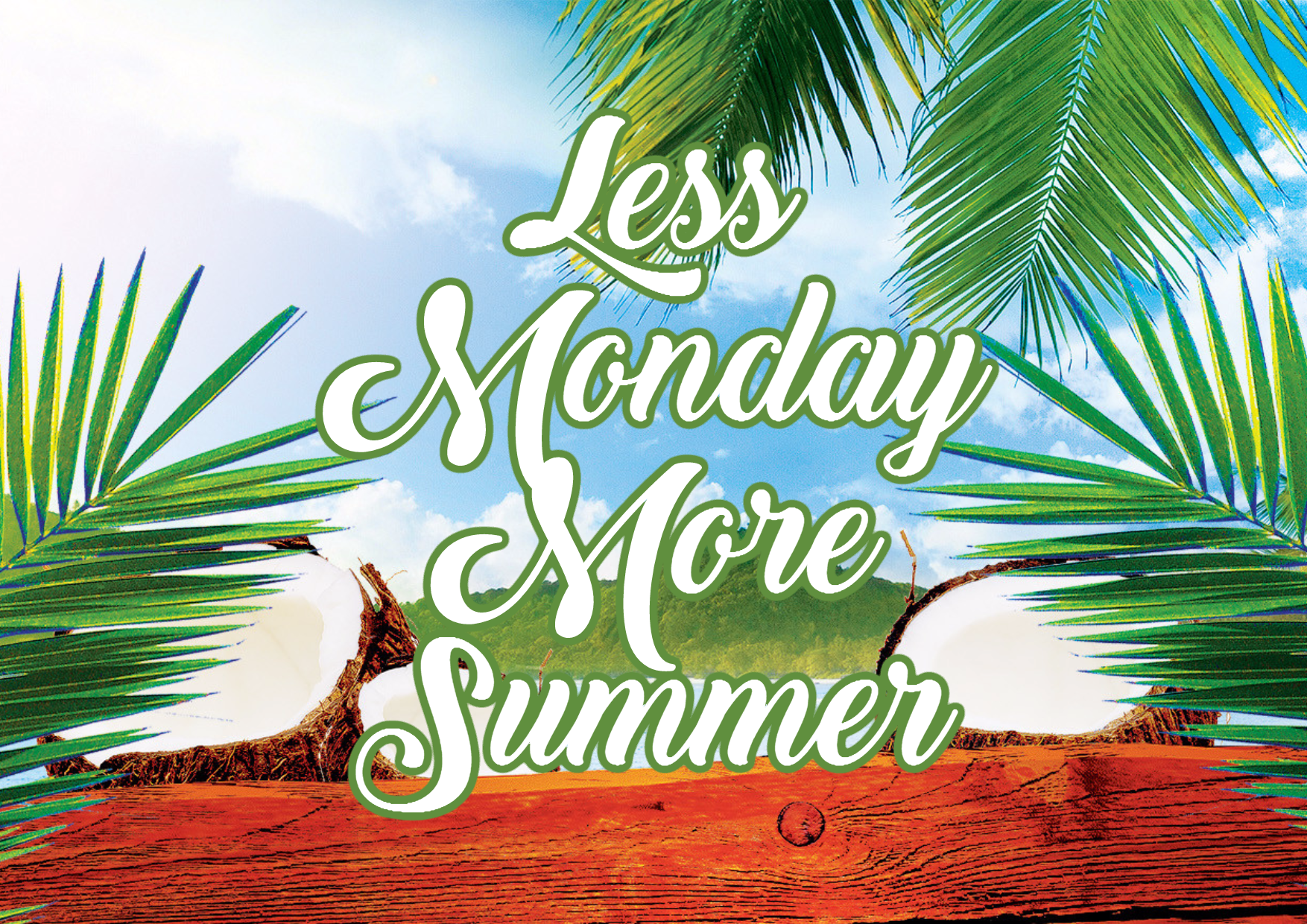 Less Monday More Summer #summer Design  Template