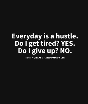 everyday is a hustle