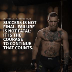 SUCCESS IS NOT FINAL, FAILURE  IS NOT FATAL: