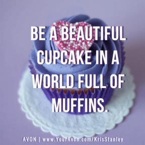 Be A Beautiful Cupcake