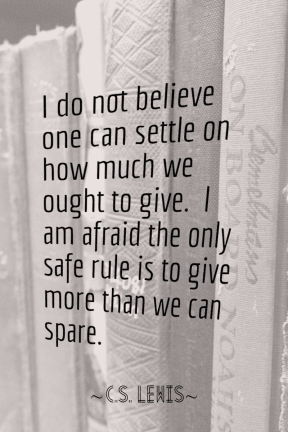 Generosity Quote C.S. Lewis
