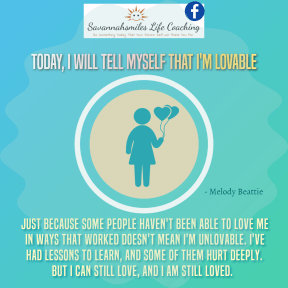 Today, I will tell myself that I'm Lovable