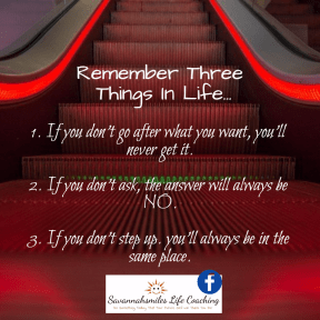 Remember Three Things in Life...