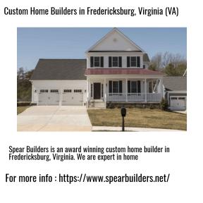 Custom Home Builders in Fredericksburg, Virginia (VA)