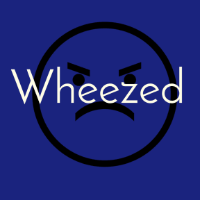 Wheezed