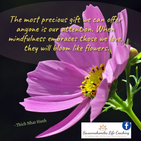 The most precious gift we can offer anyone is our attention.