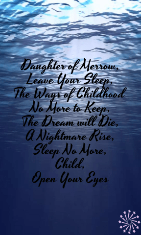 Daughter of Merrow, Leave your Sleep, The Ways of Childhood No More to Keep, The Dream will Die, A Nightmare Rise, Sleep No More, Child, Open Your Eyes