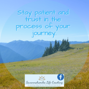 Stay patient and trust in your journey
