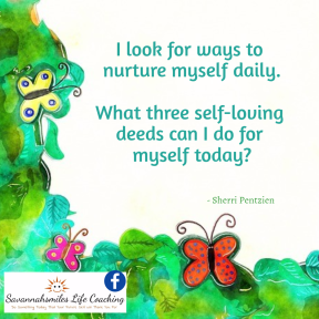I look for ways to nurture myself daily. What three self-loving deeds can I do for myself today?