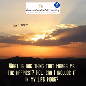 What thing in my life that makes me happy?