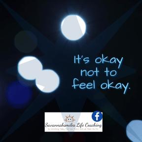 It's okay not to feel okay...