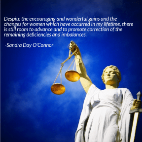 Lady Justice - Sandra Day O'Connor Quote