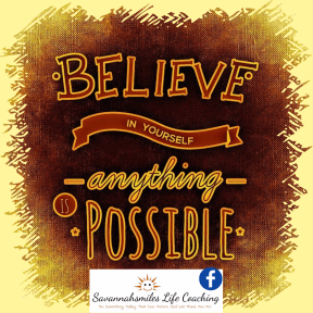 Believe in yourself, anything is possible.