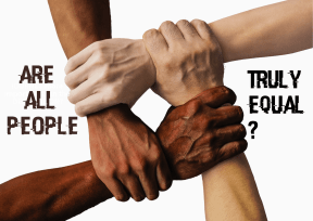 Are  All people  truly Equal? 2