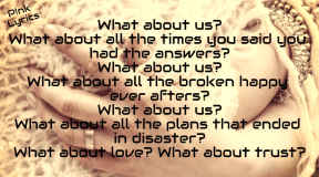 #P!nk #lyrics #us #promises #broken #disaster #trust #lostyou #done #quote