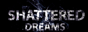 shattered dreams header