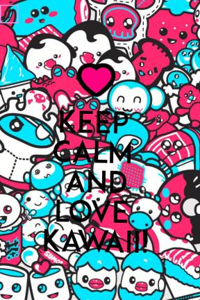 Keep Calm and Love Kawaii!