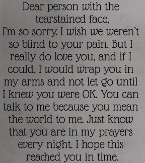 #person #letter #face #stearstained #sorry #blind #prayers #world #loveyou #dontknowyou #talkitout