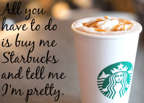 #Starbucks #happy #me #you #pretty #perfect #everything