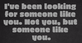 #someone #looking #you #notyou
