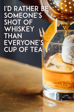 #poster #quote #whiskey #tea