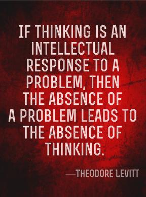 #quote #think #intellect #problem theodore levitt