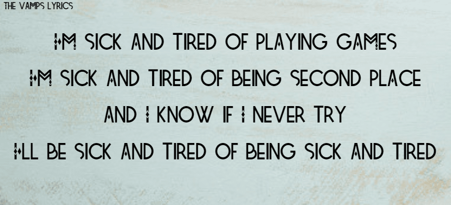 TheVamps,                Lyrics,                Tired,                Playing,                Second,                Try,                Sick,                Games,                White,                Black,                 Free Image