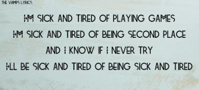 #TheVamps #lyrics #tired #playing #second #try #sick #games