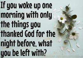 #oneday #thankful #morning #night #before #left #love #life #faith