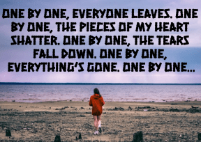 #onebyone #everyone #leaves #heart #shatter #tears #cry #gone #life #why
