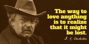 Chesterton - way love anything realize might lost - wist_info quote