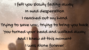 #fading #you #leaving #desperate #alone #turned #gone #lonely #me #forever