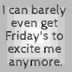 #Friday's #down #anymore #excite