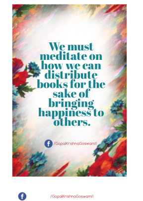 We must meditate on how we can distribute books for the sake of bringing happiness to others.