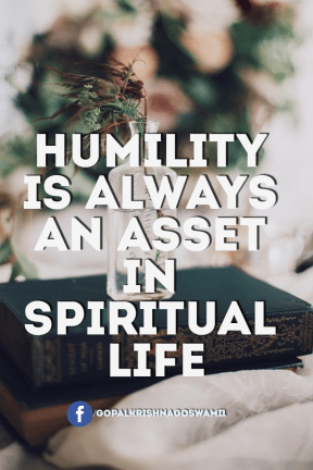 humility is always an asset in spiritual life