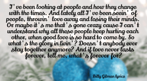 #BillyGilman #lyrics #WhatsForeverFor #brokenhearts #living #doesntlast #me #confused