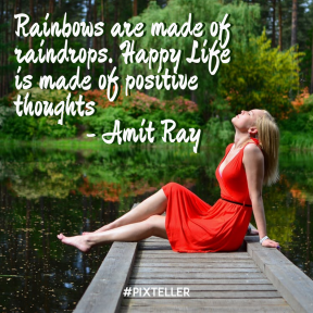 Rainbows are made of raindrops. Happy life is made of positive thoughts.   - Amit Ray  #positivethoughts