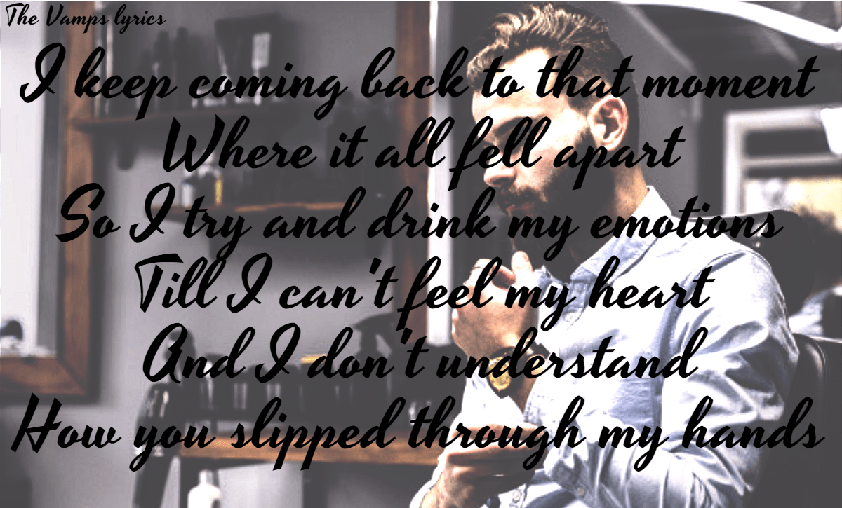 TheVamps,                Lyrics,                Moment,                Slippedaway,                Left,                Alone,                Dontunderstand,                Why,                Fellapart,                White,                Black,                 Free Image