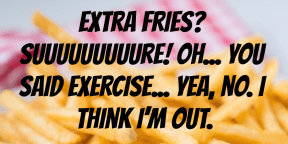 #extrafries #exercise #yesplease #no #imout #food #obsesison