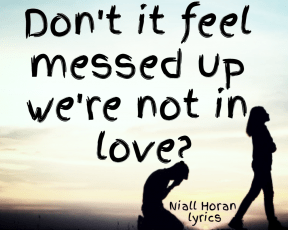 #NiallHoran #lyrics #TooMuchToAsk #cleanversion #love #broken #notright #messedup
