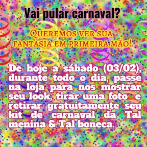 #carnaval#talmeninatalboneca#promoção#amigasnafolia