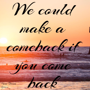#KaneBrown #lyrics #Comeback #you #me #left #alone