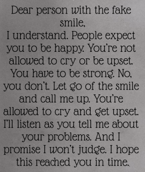 #person #letter #fake #smile #bestrong #breaking #cry #society #listen #wontjudge #intime #loveyou #dontknowyou #hereforyou