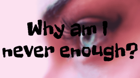 #enough #love #hate #me #life #why #sorry #never