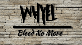 Whyel bleed no more