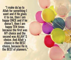 Allah's choice is the best choice