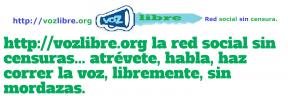 htpp://vozlibre.org red social sin mordazas