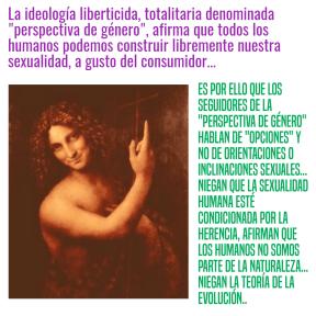 """La ideología liberticida, totalitaria denominada """"perspectiva de género"""", afirma que todos los humanos podemos construir libremente nuestra sexualidad, a gusto del consumidor..."""