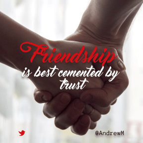 Friendship is best cemented by trust #quote